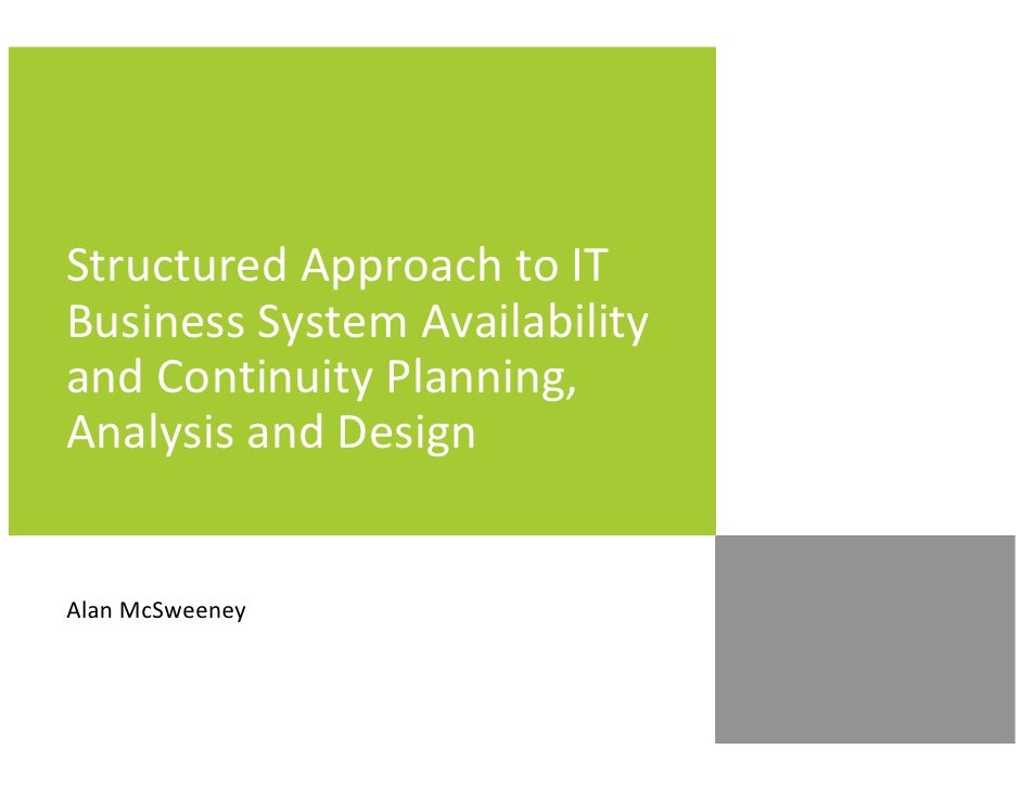 Structured Approach to IT Business System Availability and Continuity Planning, Analysis and Design   Alan McSweeney
