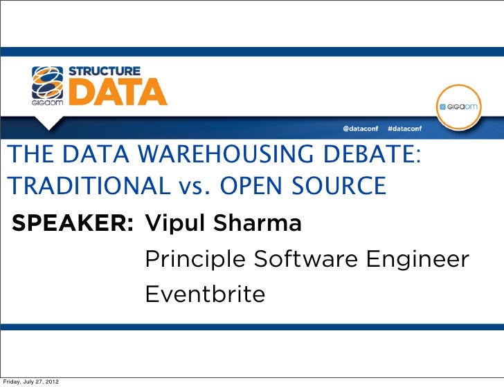 THE DATA WAREHOUSING DEBATE: TRADITIONAL vs. OPEN SOURCE from Structure:Data 2012