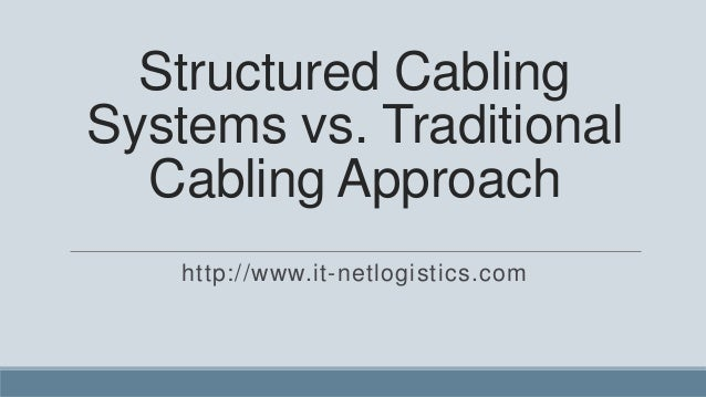 Structured cabling systems vs. traditional cabling approach