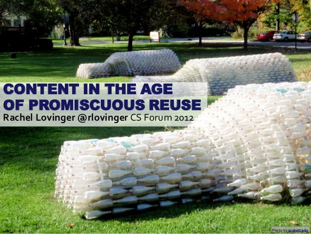 Content in the Age of Promiscuous Reuse
