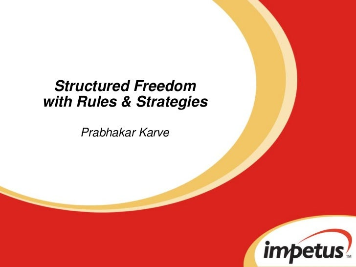 Structured Freedomwith Rules & Strategies     Prabhakar Karve