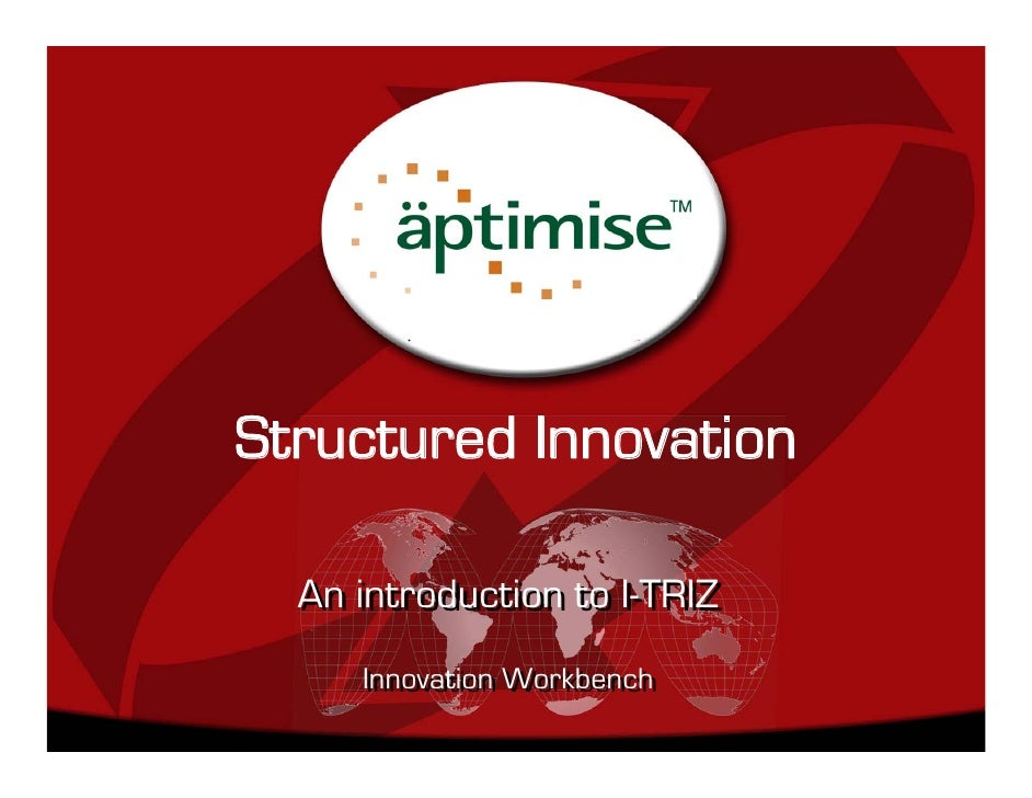 Structured Innovation    An introduction to I-TRIZ      Innovation Workbench       Innovation Workbench