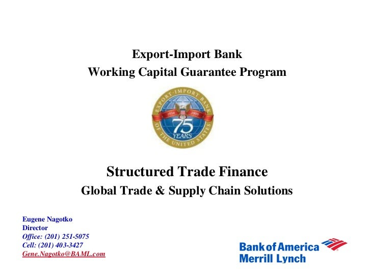 Export-Import Bank                 Working Capital Guarantee Program                         Structured Trade Finance     ...