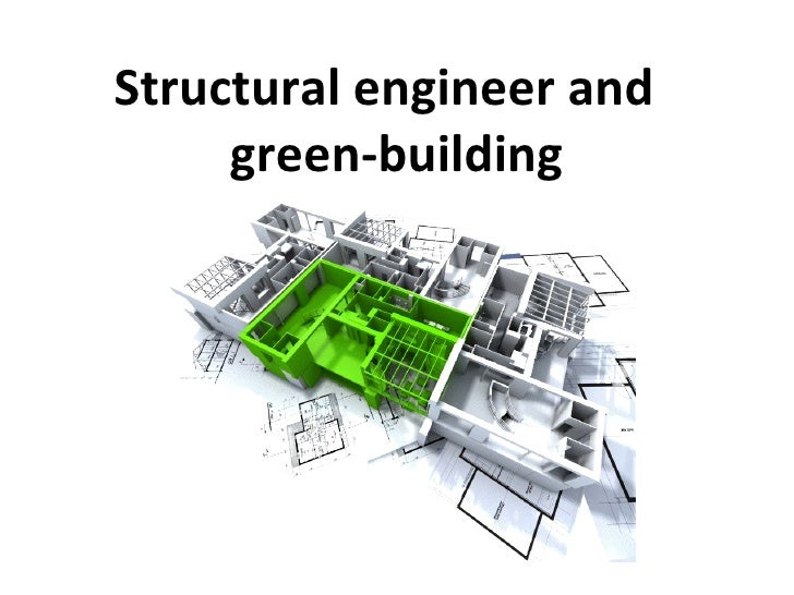 Structural engineer and     green-building