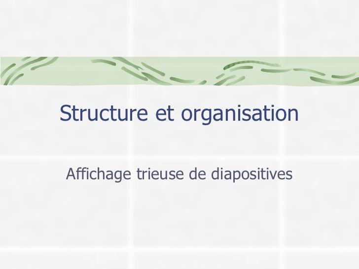 Structure et organisation Affichage trieuse de diapositives