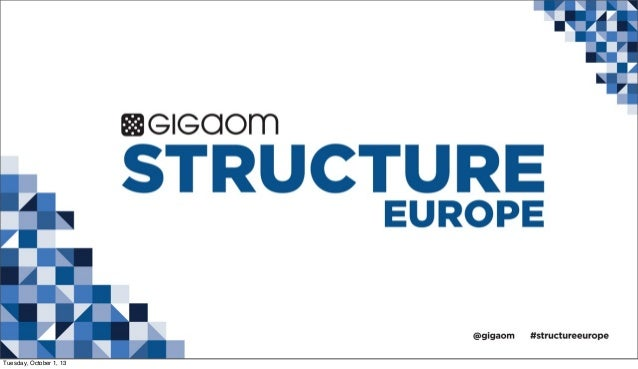 GOOGLE'S INFRASTRUCTURE DNA PACKAGED UP from Structure:Europe 2013