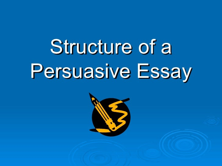 structures of persuasive essays