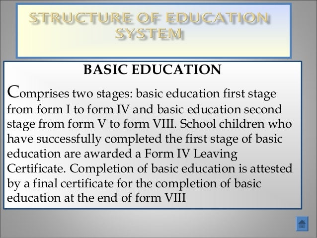 BASIC EDUCATIONComprises two stages: basic education first stagefrom form I to form IV and basic education secondstage fro...