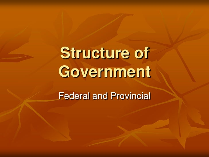 Structure of Government Federal and Provincial