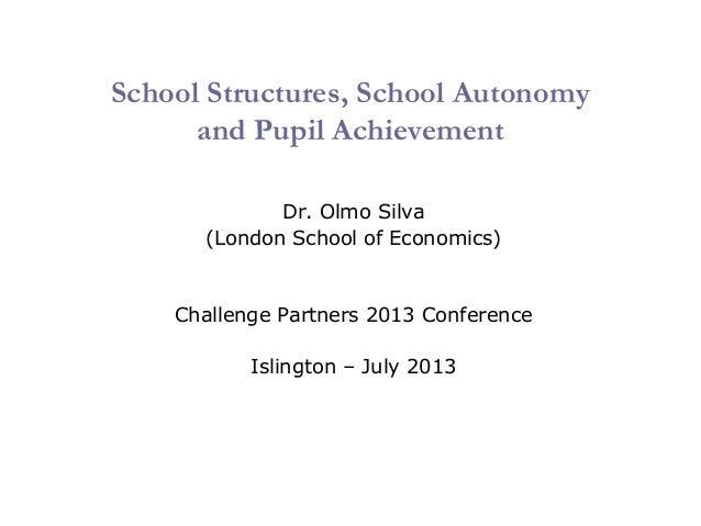 School Structures, School Autonomy and Pupil Achievement - Dr Olmo Silva