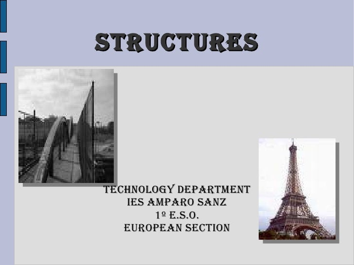 Structures Technology Department IES Amparo Sanz 1º E.S.O. European Section