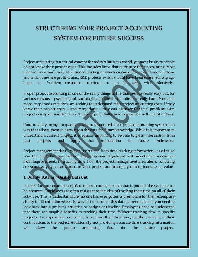 Structuring Your Project Accounting                   System For Future SuccessProject accounting is a critical concept fo...
