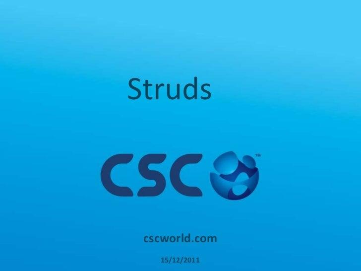 Struds cscworld.com   15/12/2011