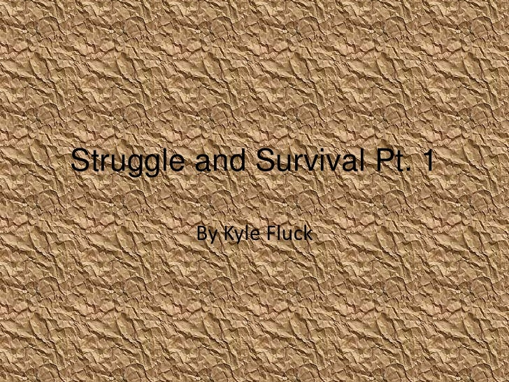 Struggle and survival 1