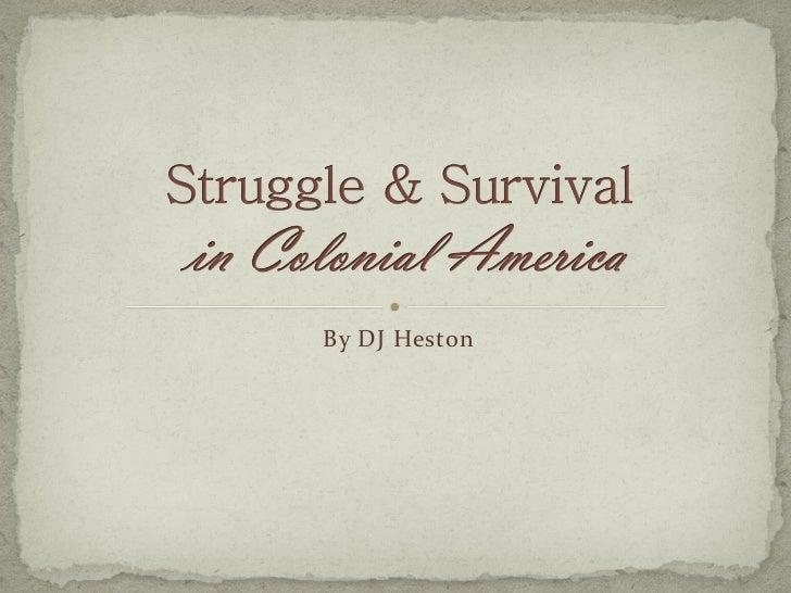 Struggle & Survival in Colonial America