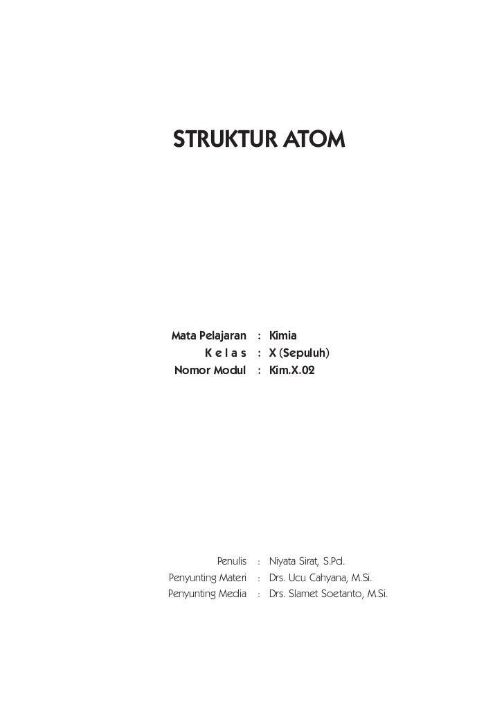 STRUKTUR ATOM     Mata Pelajaran : Kimia       K e l a s : X (Sepuluh) Nomor Modul : Kim.X.02               Penulis   : Ni...