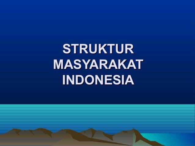 STRUKTURMASYARAKAT INDONESIA
