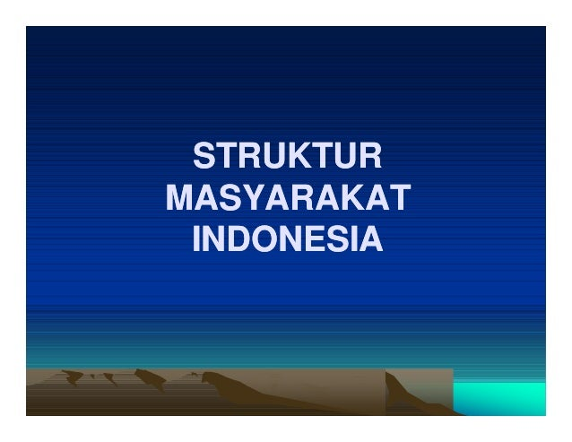 Struktur masyarakat-indonesia.selesai