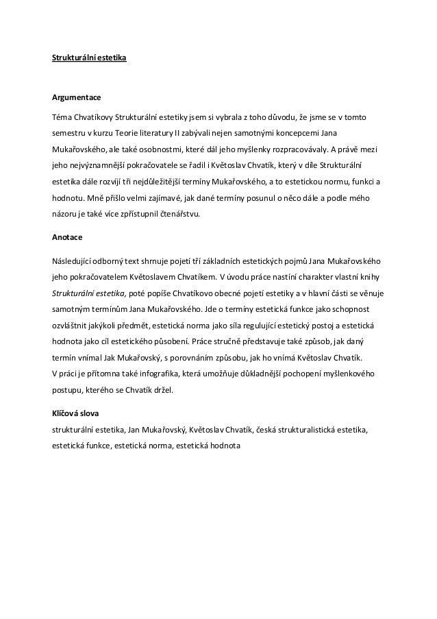 Strukturální estetikaArgumentaceTéma Chvatíkovy Strukturální estetiky jsem si vybrala z toho důvodu, že jsme se v tomtosem...