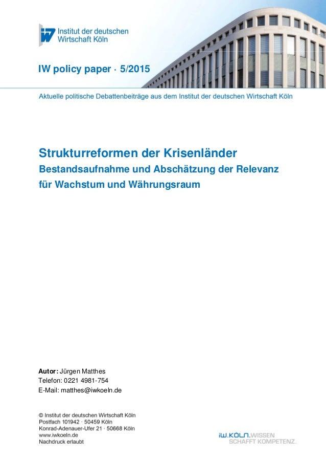 Strukturreformen der Krisenländer Bestandsaufnahme und Abschätzung der Relevanz für Wachstum und Währungsraum IW policy pa...