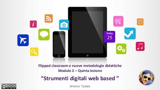 Metodologie Didattiche Innovative Flipped Classroom ~ Strumenti digitali web based