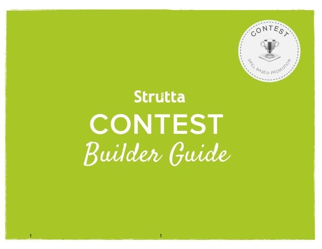 CONTEST Builder Guide C ONTEST SKIL L BAS E D PR O M O TION 1! 1