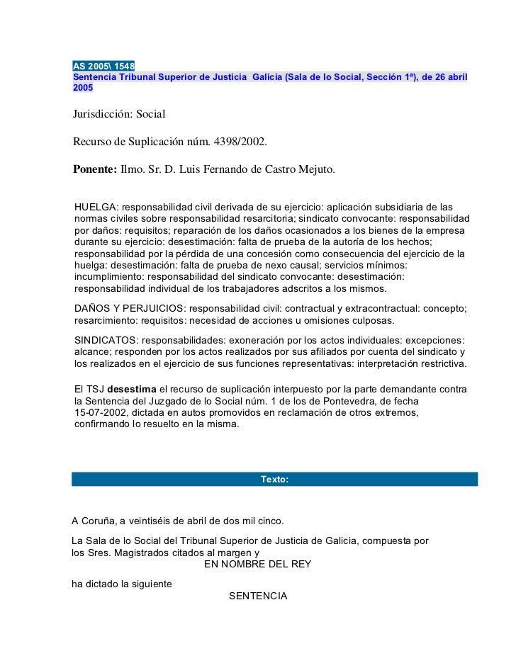 AS 2005 1548Sentencia Tribunal Superior de Justicia Galicia (Sala de lo Social, Sección 1ª), de 26 abril2005Jurisdicción: ...