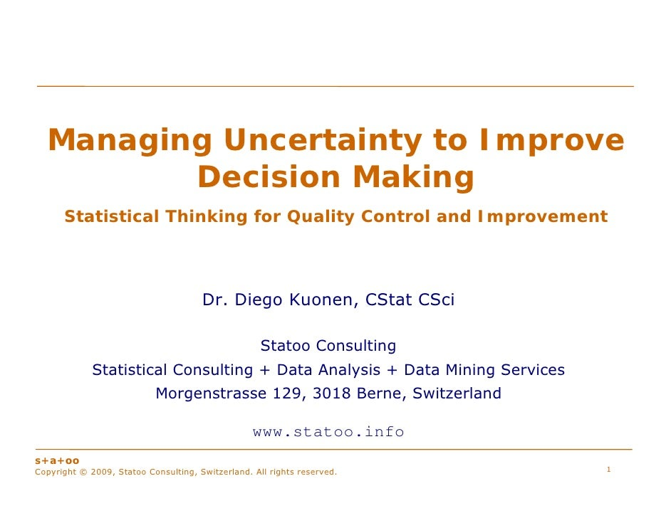 Managing Uncertainty to Improve          Decision Making       Statistical Thinking for Quality Control and Improvement   ...