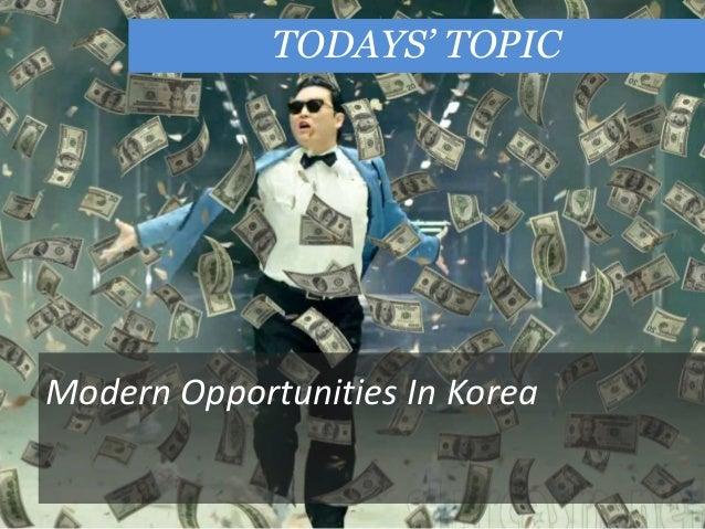 TODAYS' TOPICModern Opportunities In Korea
