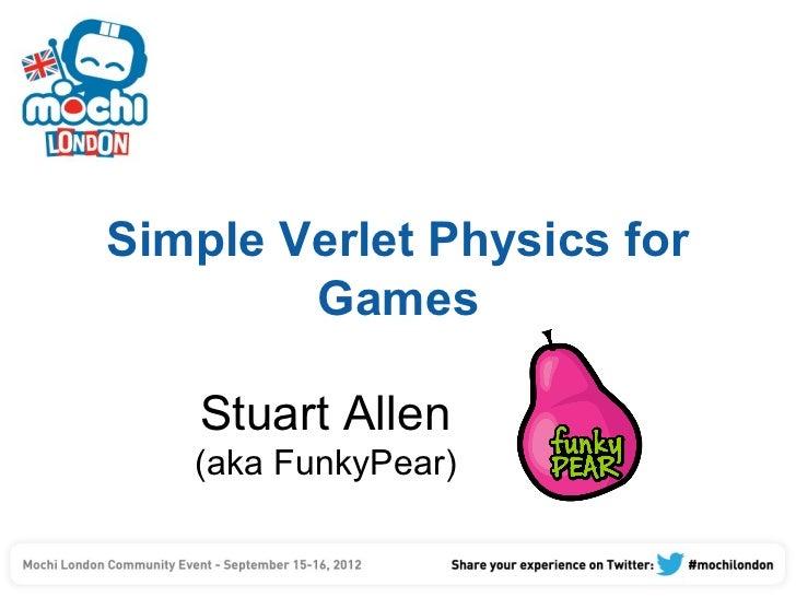 Simple Verlet Physics by Stuart Allen (FunkyPear)
