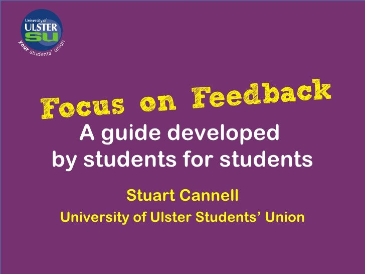 A guide developedby students for students         Stuart CannellUniversity of Ulster Students' Union