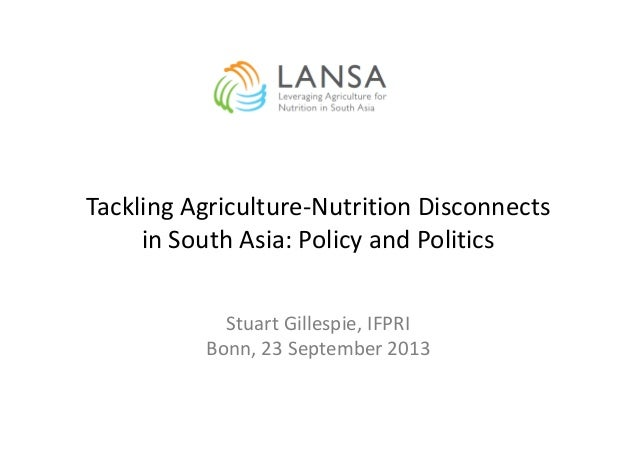 "Stuart Gillespie, IFPRI ""Tackling agriculture-nutrition disconnects in South Asia"""