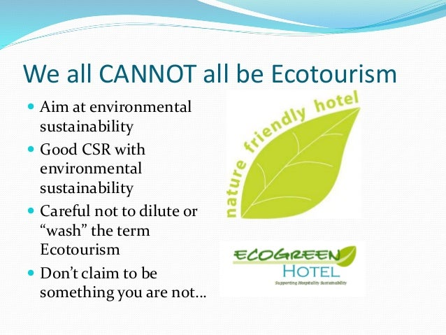 eco tourism need of hrs as Eco-tourism, the global trend that the planet needs  off their non-essential  lights for one hour, as a symbol of their commitment to the planet.