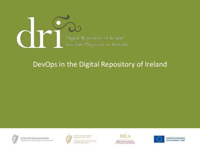 Dev ops in the Digital Repository of Ireland - Stuart Kenny
