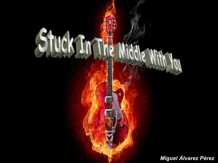 Stuck in the mddle with you (Miguel Álvarez)