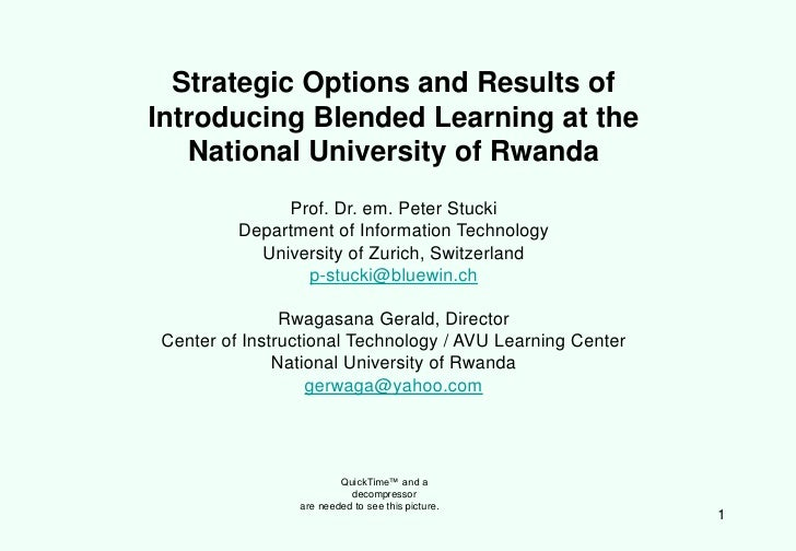 Strategic Options and Results of Introducing Blended Learning at the    National University of Rwanda               Prof. ...