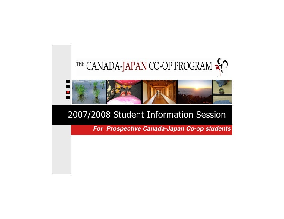 2007/2008 Student Information Session      For Prospective Canada-Japan Co-op students