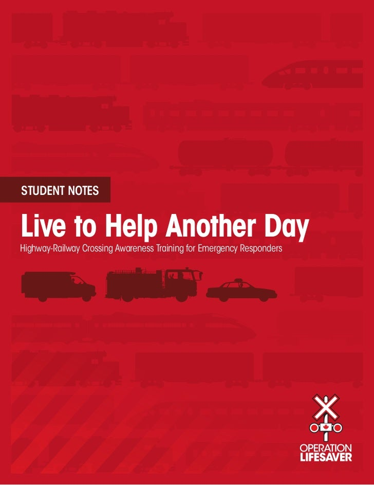 STUDENT NOTESLive to Help Another DayHighway-Railway Crossing Awareness Training for Emergency Responders