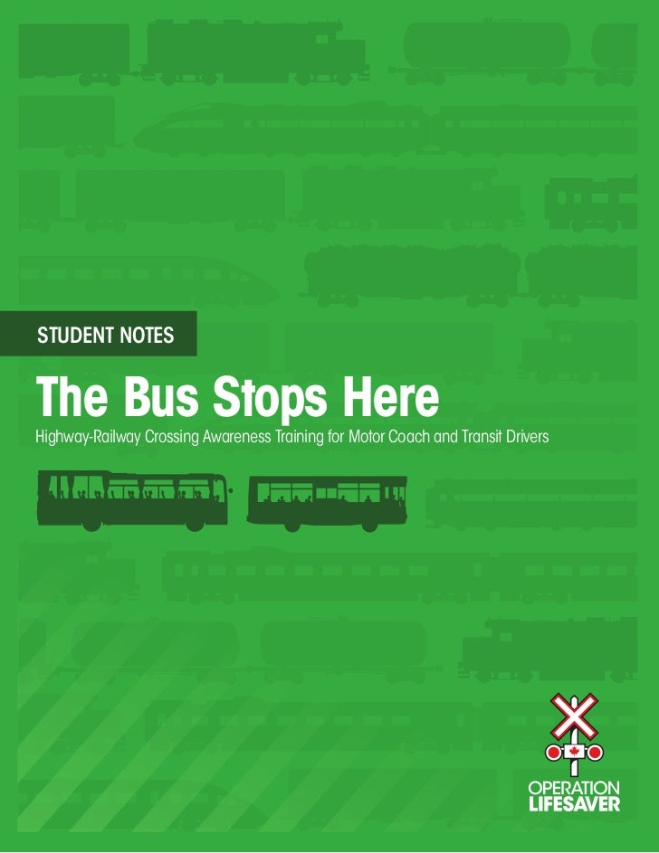 STUDENT NOTESThe Bus Stops HereHighway-Railway Crossing Awareness Training for Motor Coach and Transit Drivers