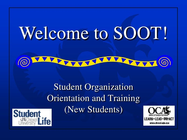 Welcome to SOOT!      Student Organization    Orientation and Training        (New Students)