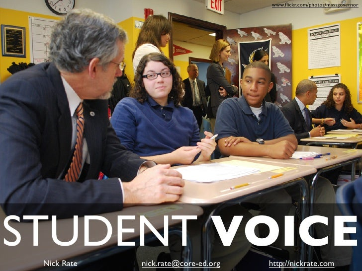 www.flickr.com/photos/massgovernor     STUDENT VOICE  Nick Rate   nick.rate@core-ed.org   http://nickrate.com