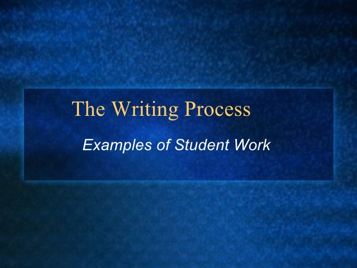 The Writing Process Examples of Student Work
