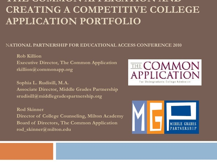 THE COMMON APPLICATION AND  CREATING A COMPETITIVE COLLEGE APPLICATION PORTFOLIO  N ATIONAL PARTNERSHIP FOR EDUCATIONAL AC...