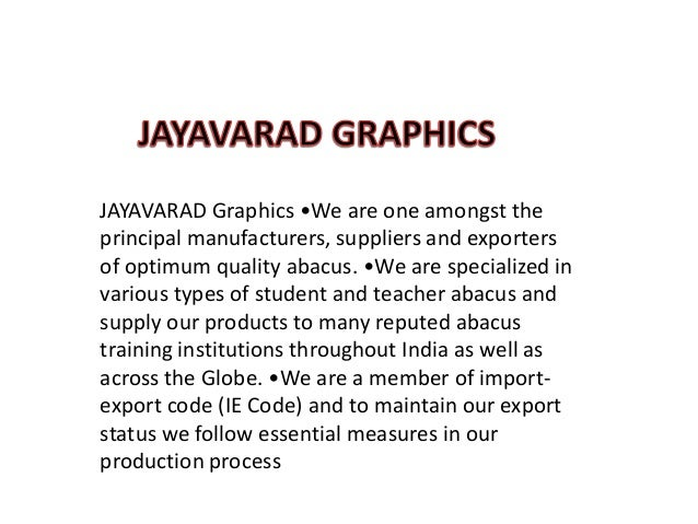 JAYAVARAD Graphics •We are one amongst the principal manufacturers, suppliers and exporters of optimum quality abacus. •We...