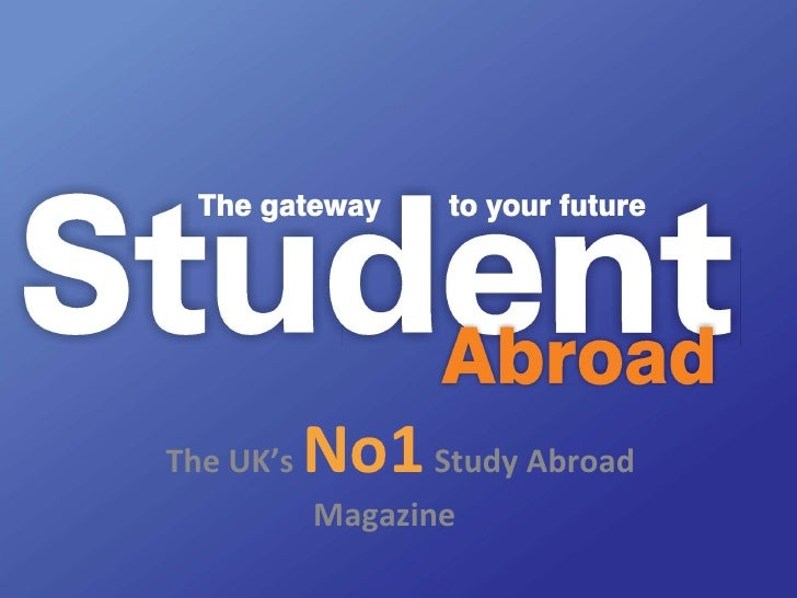 The UK's  No1   Study Abroad Magazine