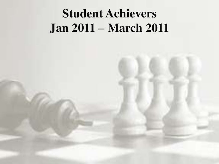 Student AchieversJan 2011 – March 2011