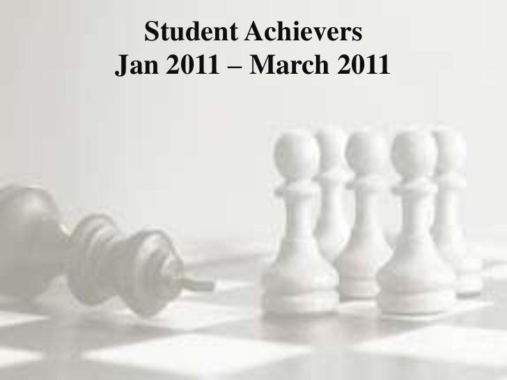 Student AchieversJan 2011 – March 2011<br />