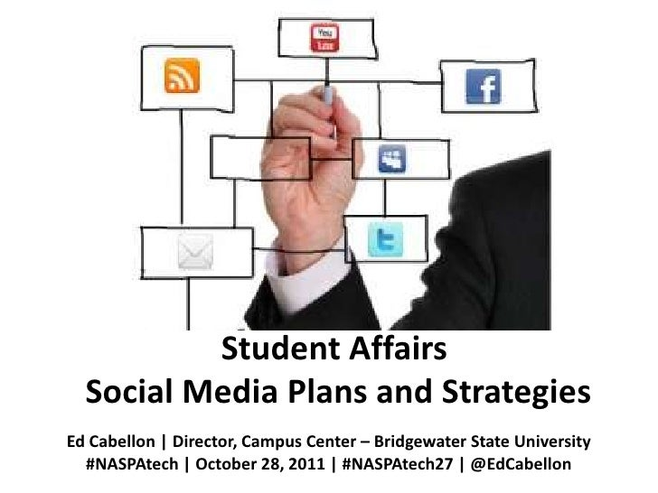 Student Affairs  Social Media Plans and StrategiesEd Cabellon | Director, Campus Center – Bridgewater State University  #N...