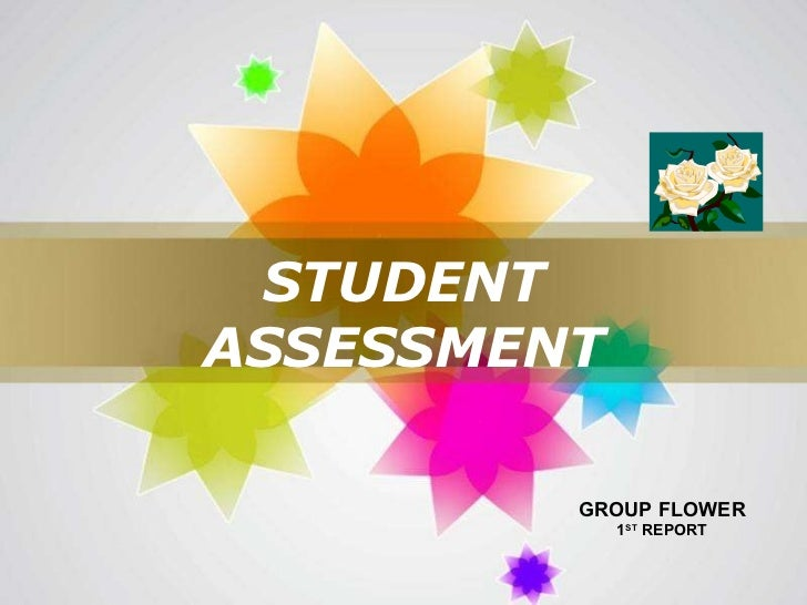 STUDENT ASSESSMENT GROUP FLOWER 1 ST  REPORT