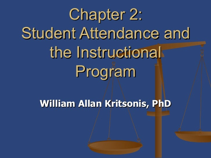 William Allan Kritsonis, PhD Chapter 2: Student Attendance and the Instructional Program